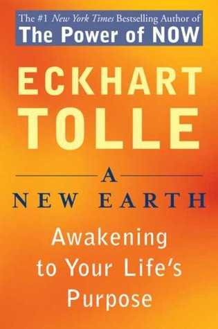A List of What I  Thought Upon Re Reading  A New Earth by  Eckhart Tolle
