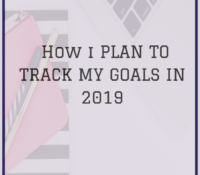 How I am Planning to Keep Track of my Goals in 2019